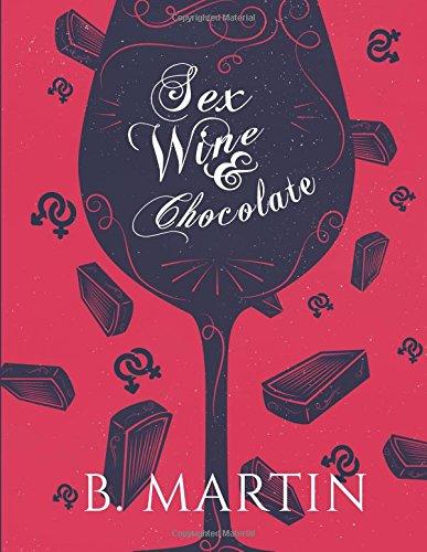 Sex, Wine & Chocolate