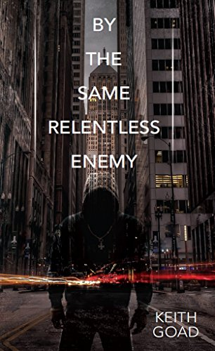 Download for free By The Same Relentless Enemy