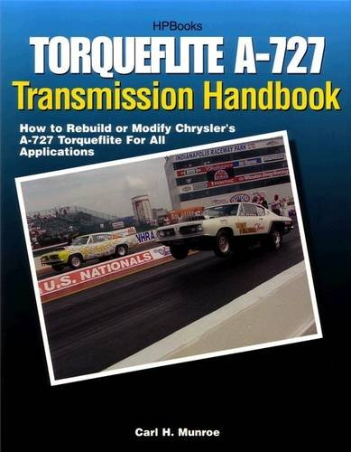 Torqueflite A-727 Transmission Handbook HP1399: How to Rebuild or Modify Chrysler's A-727 Torqueflite for All Applications (Auto Transmission Book compare prices)