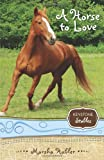 A Horse to Love, Marsha Hubler, 0310717922