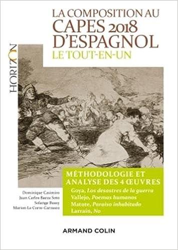 La composition au CAPES 2018 d'espagnol - Le tout-en-un : méthodologie et analyse des 4 œuvres