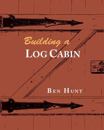Building a Log Cabin (Building Log Cabins)