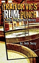 Traitor Vic's Rum Punch: A Tricky Dick Key West Mystery