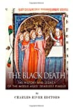 The Black Death: the History and Legacy of the Middle Ages' Deadliest Plague, Charles River Charles River Editors, 1502753995