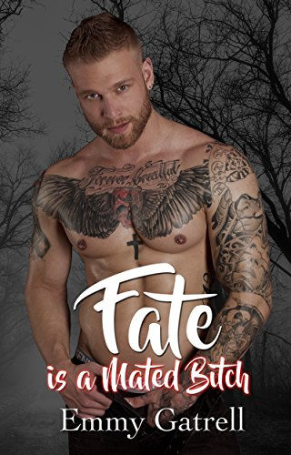Fate is a Mated Bitch (Lupinski Clan Book 1) by [Gatrell, Emmy]