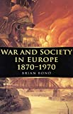 War and Society in Europe 1870-1970 (Volume 5) (War and European Society Series)