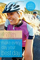 Make Every Day Your Best Day (First Place 4 Health)