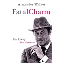 Fatal Charm: The Life of Rex Harrison