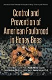 img - for Control and Prevention of American Foulbrood in Honey Bees (Insects and Other Terrestrial Arthropods: Biology, Chemistry and Behavior) book / textbook / text book