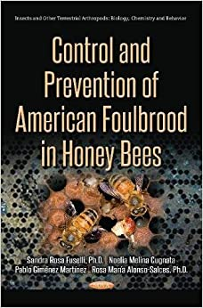 Control and Prevention of American Foulbrood in Honey Bees (Insects and Other Terrestrial Arthropods: Biology, Chemistry and Behavior)