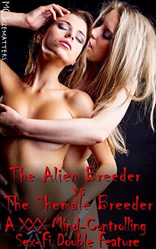 Alien Mind-Control Breeder vs Shemale Hypno-Breeder 2-Pak: A Mega