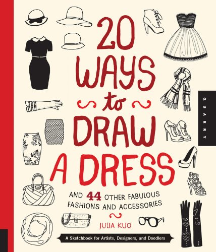 Price comparison product image 20 Ways to Draw a Dress and 44 Other Fabulous Fashions and Accessories: A Sketchbook for Artists,  Designers,  and Doodlers