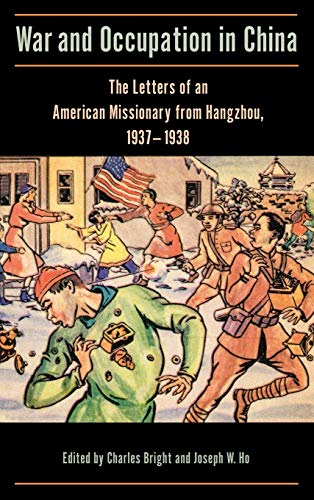 - War and Occupation in China: The Letters of an American Missionary from Hangzhou, 1937-1938 (Studies in Christianity in China)