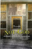 Product review for Not God: A History of Alcoholics Anonymous