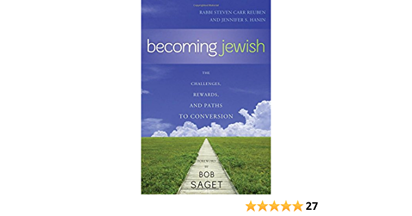 Becoming Jewish: The Challenges, Rewards, and Paths to ...
