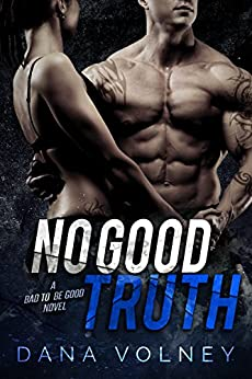 No Good Truth (Bad To Be Good, Book 2) by [Volney, Dana]