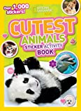 National Geographic Kids Cutest Animals Sticker Activity Book, National Geographic Kids Staff, 1426311125