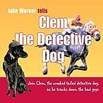 Clem the Detective Dog | Jake Warner