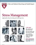 Harvard Medical School Stress Management: Approaches for Preventing and Reducing Stress