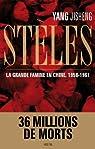 Steles. La grande famine en Chine 1958-1961 par Yang