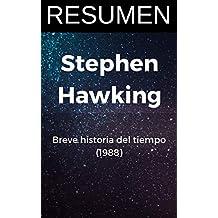 RESUMEN - BREVE HISTORIA DEL TIEMPO (Stephen Hawking): Del big bang a los agujeros negros (Spanish Edition)