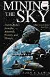 img - for Mining the Sky untold riches from the asteroids coments and planets 1997 paperback book / textbook / text book