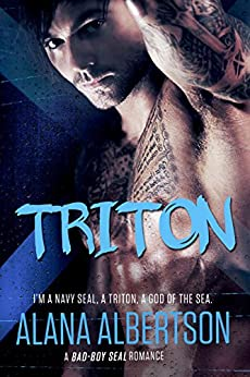 TRITON: A Navy SEAL Romance (Heroes Ever After Book 2) by [Albertson, Alana]
