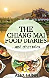 The Chiang Mai Food Diaries? and other tales