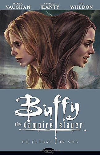 No Future For You (Buffy the Vampire Slayer Season Eight, Volume 2)
