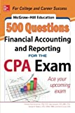 img - for McGraw-Hill Education 500 Financial Accounting and Reporting Questions for the CPA Exam (McGraw-Hill's 500 Questions) book / textbook / text book