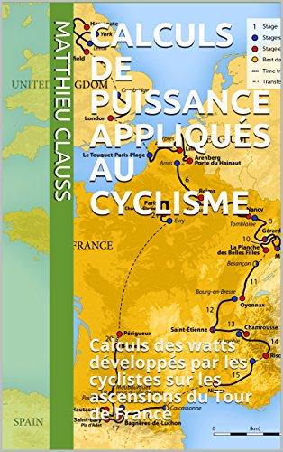 calculs de puissance appliques au cyclisme calculs des watts developpes par les cyclistes sur les ascensions du tour de france
