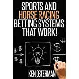 Sports and Horse Racing Betting Systems That Work!