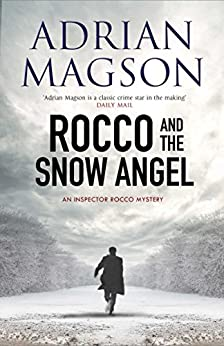 Rocco and the Snow Angel - Novella: An Inspector Lucas Rocco Novella (Inspector Lucas Rocco series) by [Magson, Adrian]