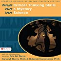 Develop Critical Thinking Skills, Solve a Mystery, Learn Science Audiobook by Dana M. Barry, Hideyuki Barry Narrated by Melissa Madole