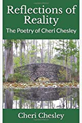 Reflections of Reality: The Poetry of Cheri Chesley Paperback