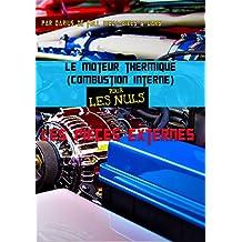 Le moteur thermique (Combustion interne)  pour les nuls-les pièces externes: TOME 3 (French Edition)