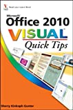 Office 2010 Visual Quick Tips, Sherry Kinkoph Gunter, 0470577754