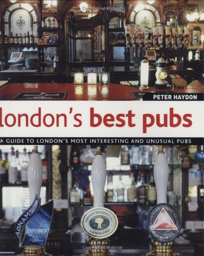 London's Best Pubs: A Guide to London's Most Interesting and Unusual Pubs (Best New Restaurants London compare prices)