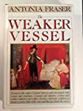The Weaker Vessel, Antonia Fraser, 0394513517