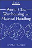 World-Class Warehousing and Material Handling 1st Edition