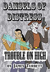 Trouble on High (Damsels of Distress)