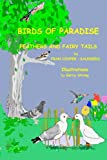 Birds of Paradise - Feathers and Fairy Tails, fran cooper-saunders, 1493576844