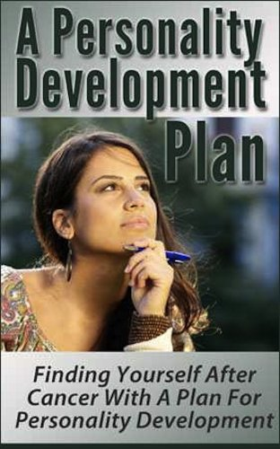 A Personality Development Plan - Finding Yourself After Cancer With ...
