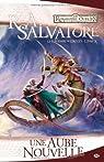 Les Royaumes oubliés - La Légende de Drizzt, tome 10 : Une Aube nouvelle par Salvatore