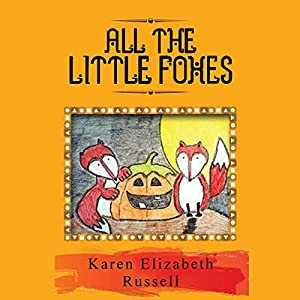 All the Little Foxes Audiobook