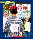 Stop Bullying (True Books)