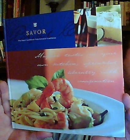 Savor  The Royal Caribbean International Cookbook
