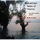 Bahamian Tales of Horror: and nearby places