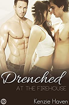 Drenched Firehouse Naughty Menage Book ebook