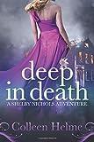 Deep In Death: A Shelby Nichols Adventure (Volume 6)